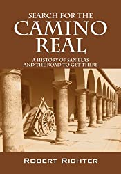 Search for the Camino Real: A History of San Blas and the Road to Get There