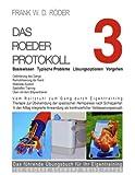 DAS ROEDER PROTOKOLL 3 - Basiswissen - Typische Probleme - Lösungsoptionen - Vorgehen - Optimierung des Gangs-Remobilisierung der Hand -PB-106 GROSSE SCHWARZ-WEISS FOTOS, Frank W. D. Roeder, 3842345720
