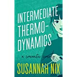 Intermediate Thermodynamics: A Romantic Comedy (Chemistry Lessons Book 2)