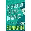 Intermediate Thermodynamics: A Romantic Comedy (Chemistry Lessons Book 2)