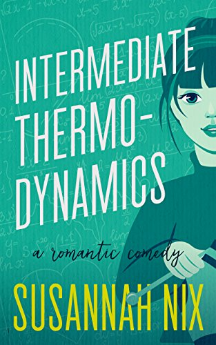 Intermediate Thermodynamics: A Romantic Comedy (Chemistry Lessons Book 2) cover