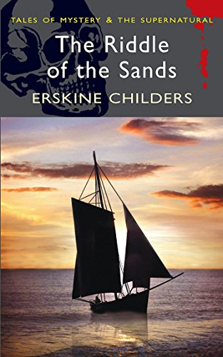 The Riddle of the Sands (Wordsworth Mystery & Supernatural) (Tales of Mystery & the Supernatural) by Erskine Childers (15-May-2009) Paperback (Erskine Childers The Riddle Of The Sands)
