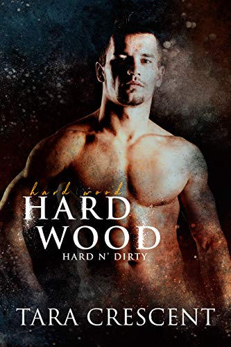 Hard Wood (Hard n' Dirty)