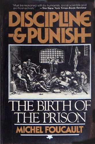 Discipline and Punish: The Birth of the Prison, Michel Foucault