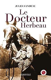 Le docteur Herbeau : un roman limousin, Sandeau, Jules