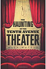 The Haunting of the Tenth Avenue Theater Paperback
