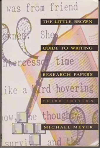The Little, Brown Guide To Writing Research Papers: Michael Meyer