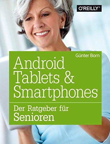 Android Tablets und Smartphones: Der Ratgeber für Senioren