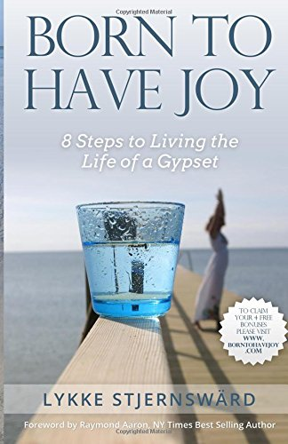 Born To Have Joy: 8 Steps to Living the Life of a Gypset pdf