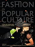 Fashion in Popular Culture : Literature, Media and Contemporary Studies, , 1841507164