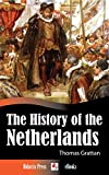 The History of the Netherlands (Illustrated)