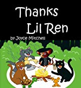 Children: Thanks Lil Ren  (EARLY LEARNING: PRESCHOOL 3) (BEDTIME STORIES:Adventure & Education Kids Books Collection) RHYMES eBook : Bullying: Want to teach your CHILD the value of friendship?