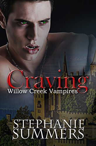 Craving (The Willow Creek Vampires Series Book 1) by [Summers, Stephanie]