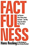 #4: Factfulness: Ten Reasons We're Wrong About the World--and Why Things Are Better Than You Think