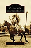 Front cover for the book Oakland's Equestrian Heritage by Amelia Sue Marshall