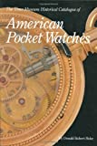 The Time Museum Historical Catalogue of American Pocket Watches
