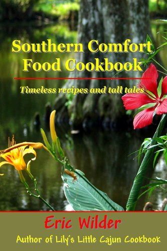 Southern Comfort Food Cookbook (Recipes for Regional Cooking) (Little Southern Cookbooks 2)
