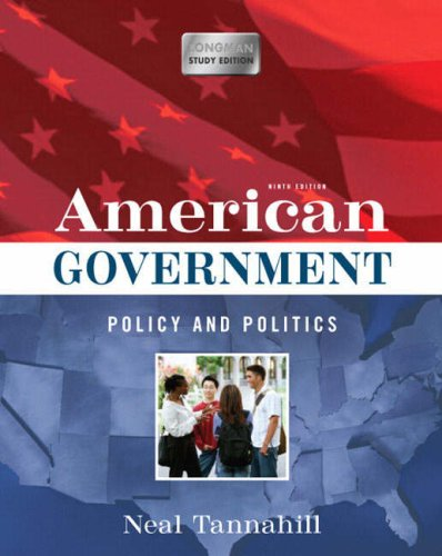 American Government: Policy and Politics (Longman Study Edition) (9th Edition)