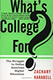 What's College For?, Zachary Karabell, 0465091520