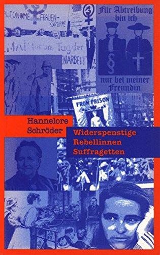 Widerspenstige, Rebellinnen, Suffragetten: Feministischer Aufbruch in England und Deutschland (Philosophinnen)