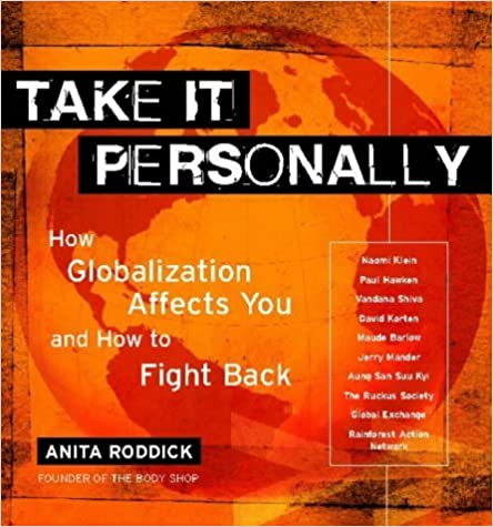 Book Globalization: Take It Personally (How Globalization affects you and powerful ways to challenge it) by Anita Roddick (2001-10-15)