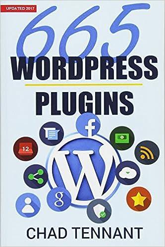 WordPress: 665 Free WordPress Plugins for Creating Amazing and