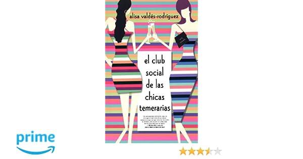 El Club Social de las Chicas Temerarias: Alisa Valdes ...