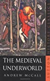 Medieval Underworld, Andrew McCall, 0750937270