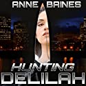 Hunting Delilah Audiobook by Anne Baines Narrated by Dan Boice