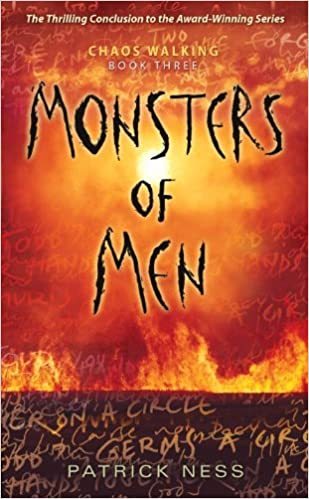 Monsters of Men: Chaos Walking: Book Three: Patrick Ness