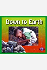 Down to Earth (Investigate Science) Library Binding