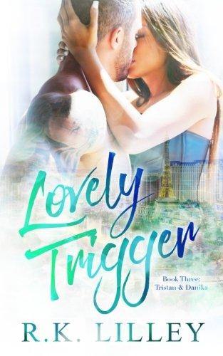 Lovely Trigger (Tristan & Danika) (Volume 3)
