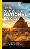 National Geographic Secrets of the National Parks, 2nd Edition: The Experts' Guide to the Best Experiences Beyond the Tourist Trail (National Georgaphic)