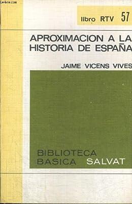 APROXIMACION A LA HISTORIA DE ESPANA: Amazon.es: JAIME VICENS ...