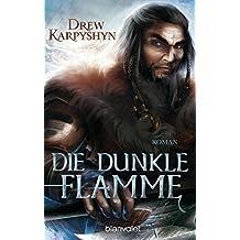 Die dunkle Flamme: Roman (Kinder des Chaos 2) (German Edition)