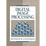 Digital Image Processing: Written by Kenneth R. Castleman, 1995 Edition, (1st Edition) Publisher: Prentice Hall [Paperback]