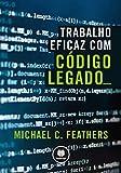 capa de Trabalho Eficaz com Código Legado