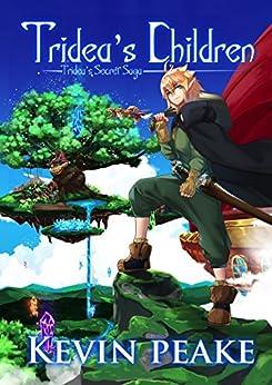 Tridea's Children (Tridea's Secret Saga Book 1) by [Peake, Kevin]
