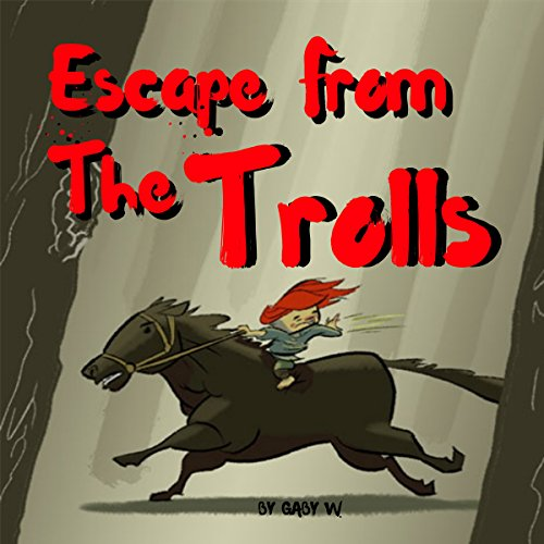 Escape from the Trolls