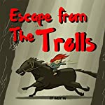 Escape from the Trolls | Gaby W