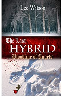 The Last Hybrid: Bloodline of Angels by [Wilson, Lee]