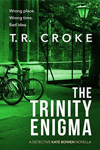 The Trinity Enigma: Kate Bowen Series Prequel Novella (Detective Kate Bowen Mystery Thriller Series Book 1)