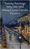 Twenty Paintings Why We Will Always Love Camille Pissarro
