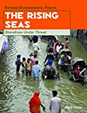 img - for The Rising Seas: Shorelines Under Threat (Extreme Environmental Threats) book / textbook / text book