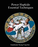 Power Hapkido Essential Techniques, Myung Kim, 1463632797