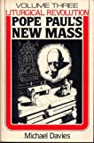 Liturgical Revolution, Vol. 3: Pope Paul's New Mass
