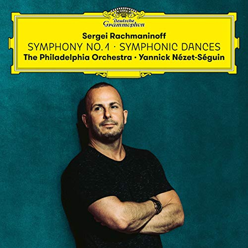 Yannick Nezet-Seguin/The Philadelphia Orchestra - Sergei Rachmaninoff:  Symphony No. 1; Symphonic Dances - Amazon.com Music