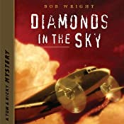 Diamonds in the Sky: A Tom and Ricky Mystery: Tom and Ricky Mysteries, Set 2 | Bob Wright