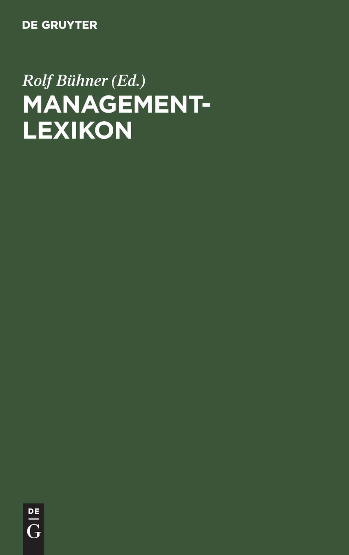 Management-Lexikon Gebundenes Buch – 7. März 2001 Rolf Bühner De Gruyter Oldenbourg 3486251465 Betriebswirtschaft