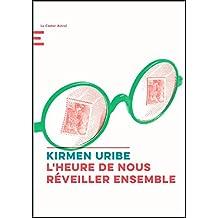 L'heure de nous réveiller ensemble (Littérature) (French Edition)